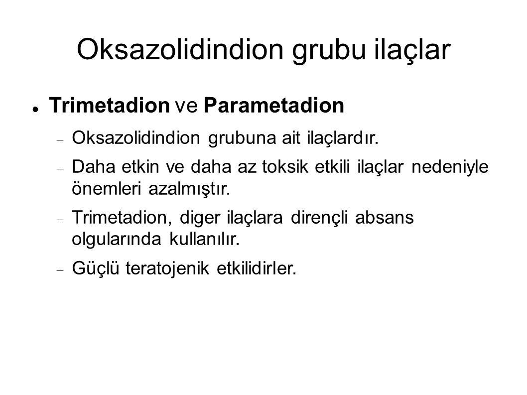 Oksazolidindion grubu ilaçlar Trimetadion ve Parametadion  Oksazolidindion grubuna ait ilaçlardır.