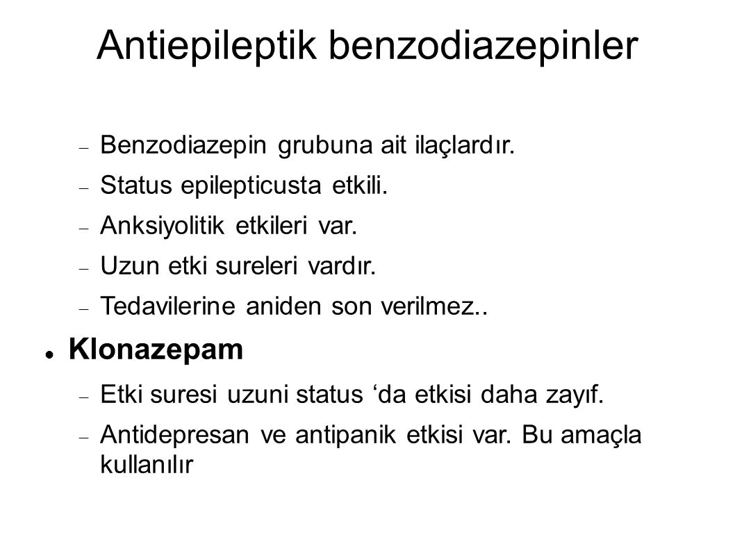 Antiepileptik benzodiazepinler  Benzodiazepin grubuna ait ilaçlardır.
