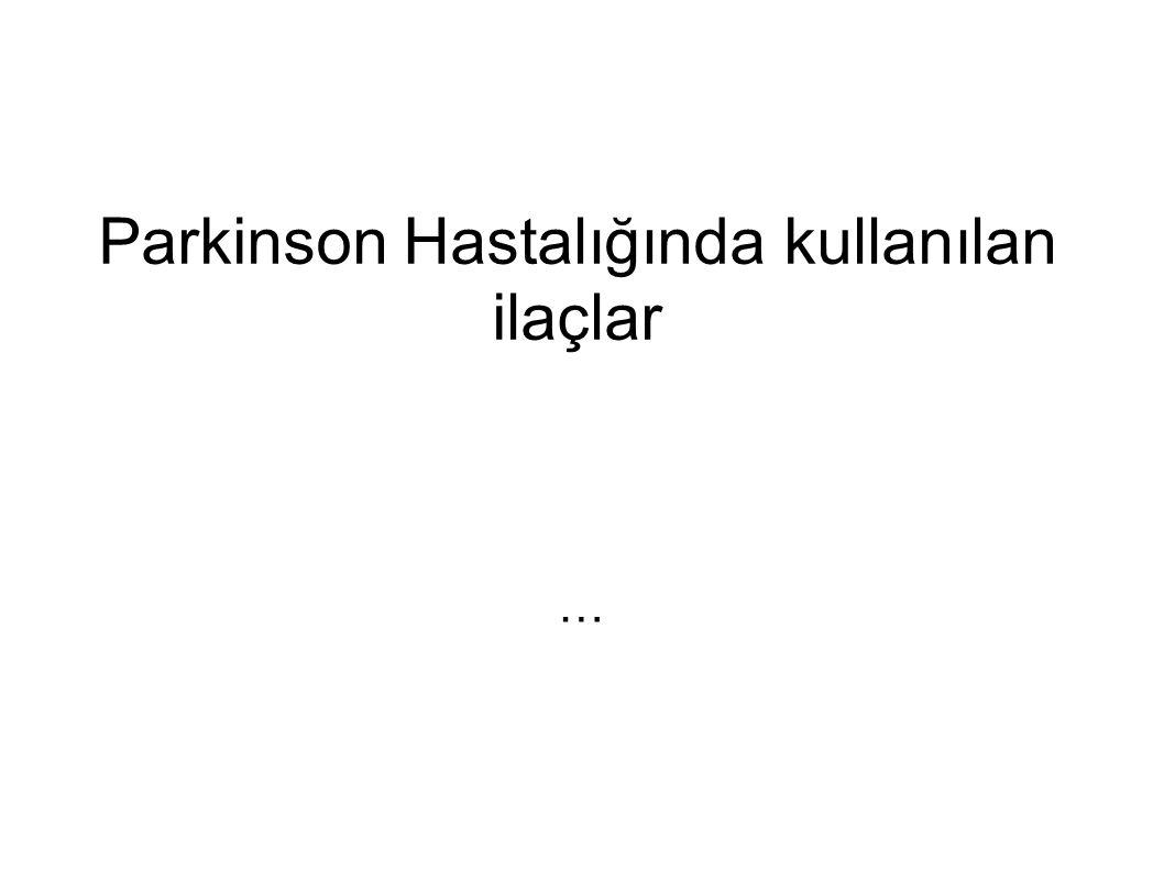 Parkinson Hastalığında kullanılan ilaçlar …