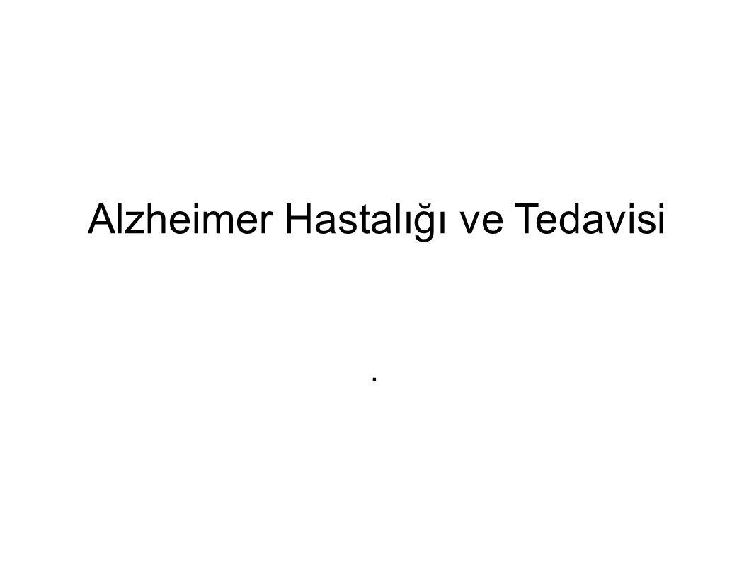 Alzheimer Hastalığı ve Tedavisi.