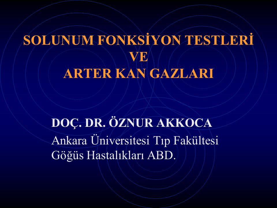 SOLUNUM FONKSİYON TESTLERİ VE ARTER KAN GAZLARI DOÇ.