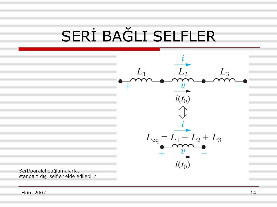 Ekim 200714 SERİ BAĞLI SELFLER Seri/paralel bağlamalarla, standart dışı selfler elde edilebilir