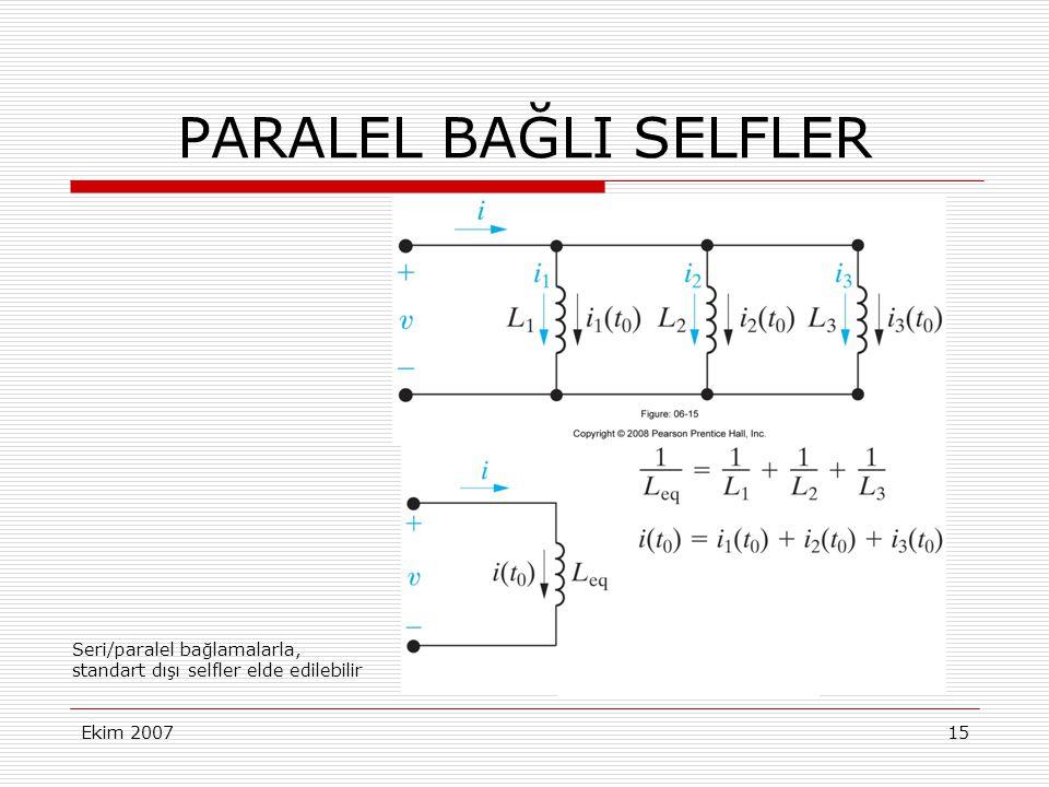 Ekim 200715 PARALEL BAĞLI SELFLER Seri/paralel bağlamalarla, standart dışı selfler elde edilebilir