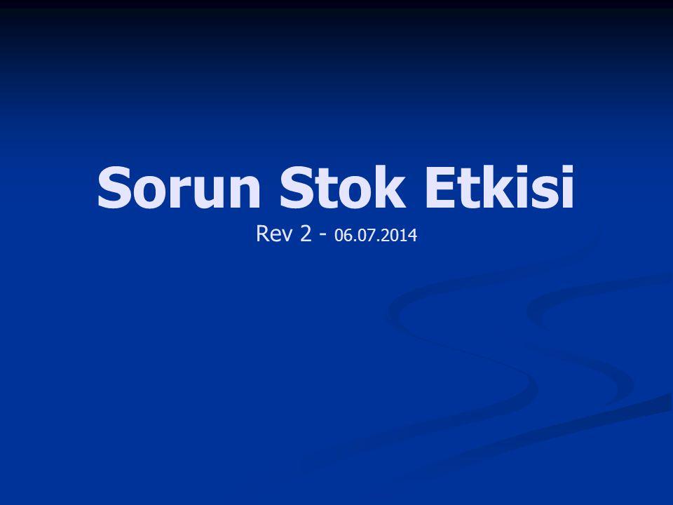 Sorun Stok Etkisi Rev 2 - 06.07.2014