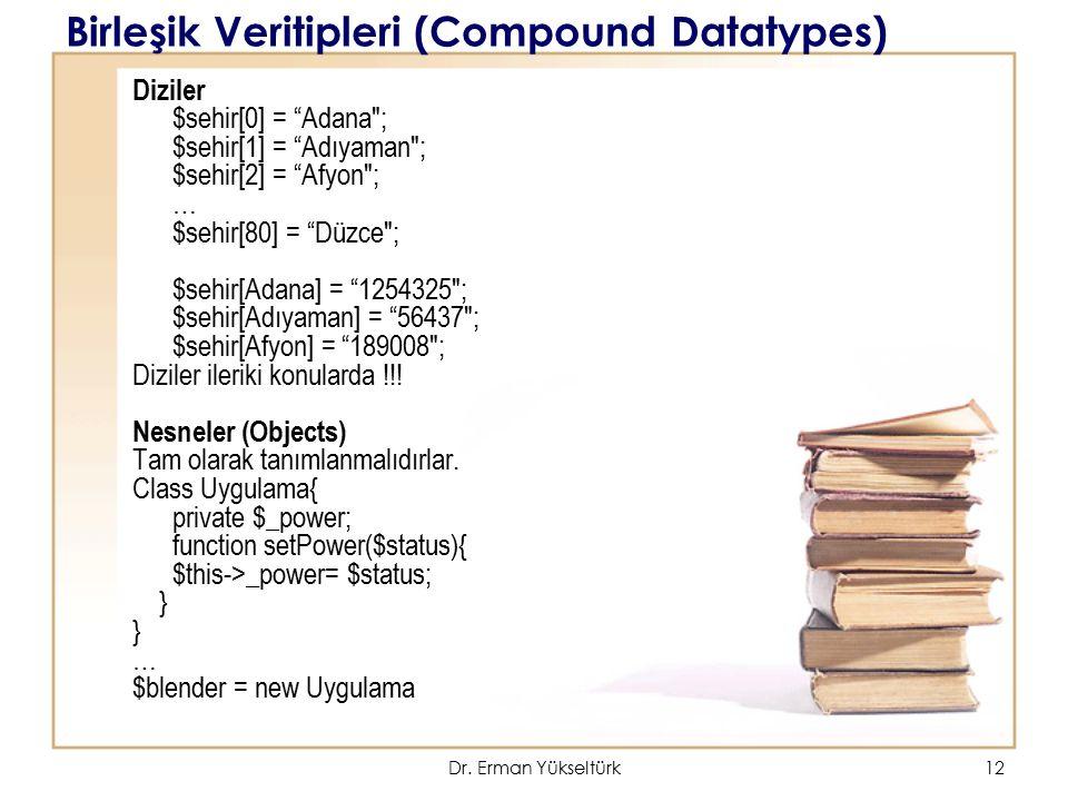 """12 Birleşik Veritipleri (Compound Datatypes) Diziler $sehir[0] = """"Adana"""