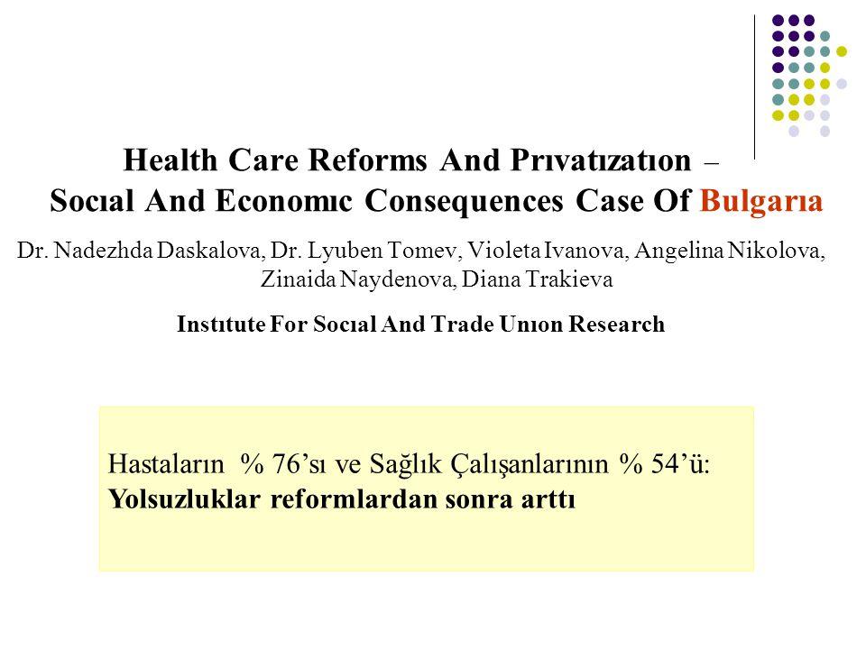 Health Care Reforms And Prıvatızatıon – Socıal And Economıc Consequences Case Of Bulgarıa Dr.