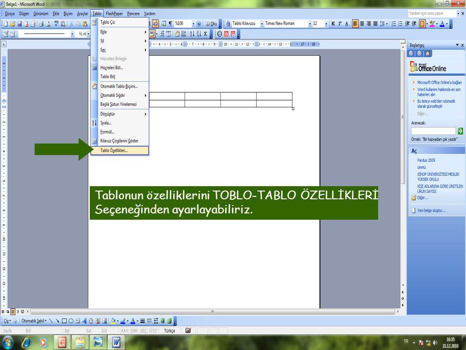 Tablonun özelliklerini TOBLO-TABLO ÖZELLİKLERİ Seçeneğinden ayarlayabiliriz.