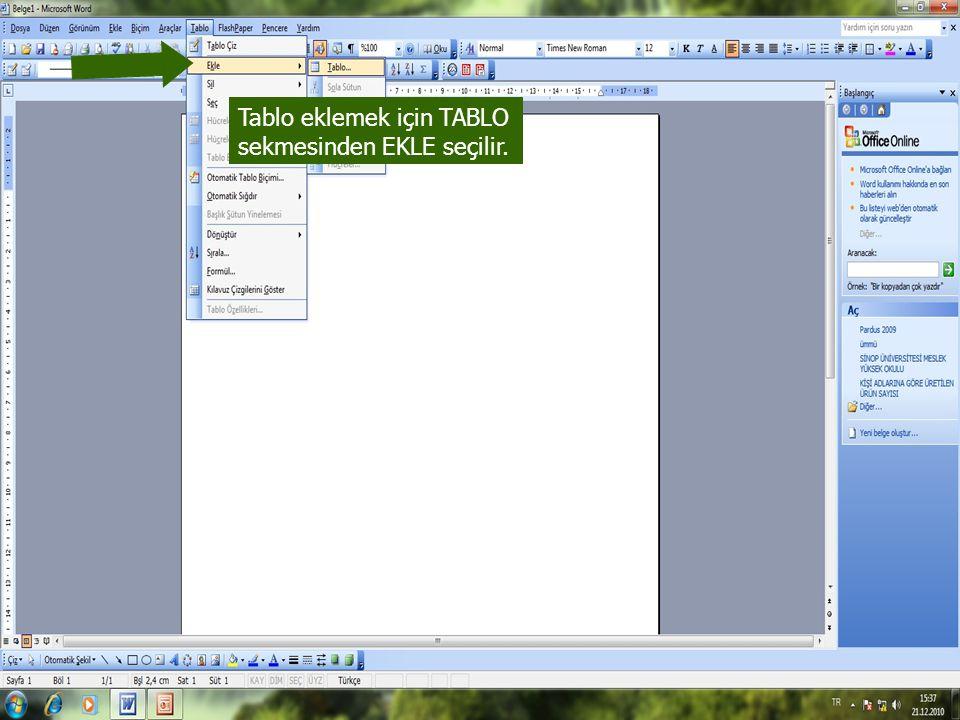 Tablo eklemek için TABLO sekmesinden EKLE seçilir.