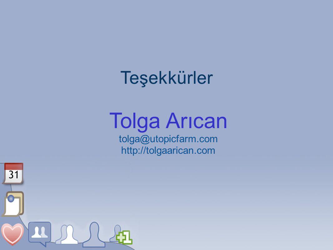 Teşekkürler Tolga Arıcan tolga@utopicfarm.com http://tolgaarican.com