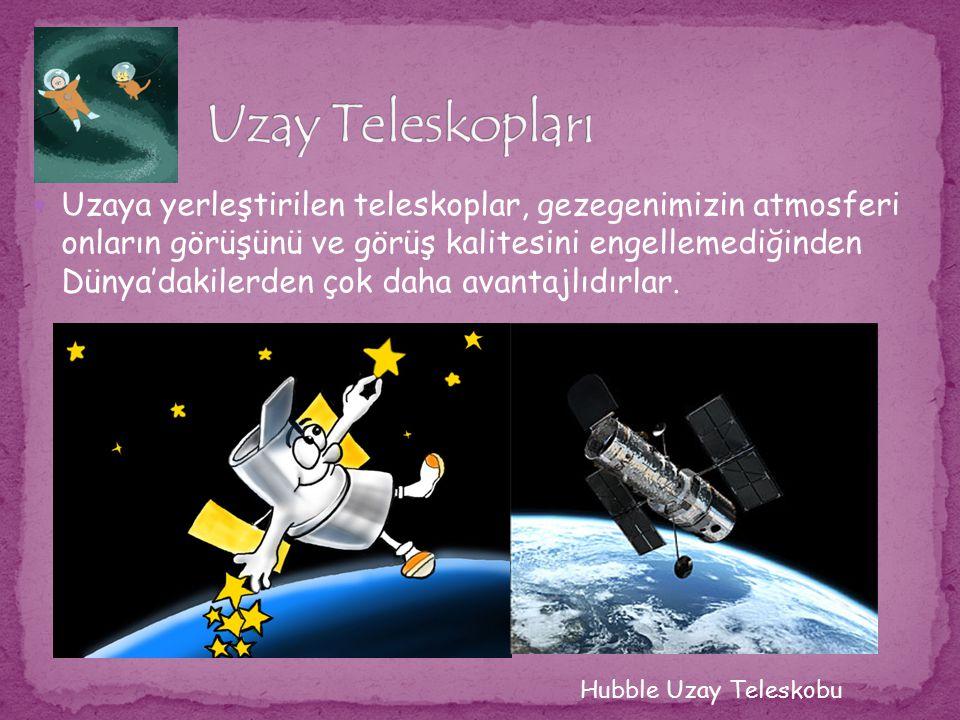 Uzaya yerleştirilen teleskoplar, gezegenimizin atmosferi onların görüşünü ve görüş kalitesini engellemediğinden Dünya'dakilerden çok daha avantajlıdır