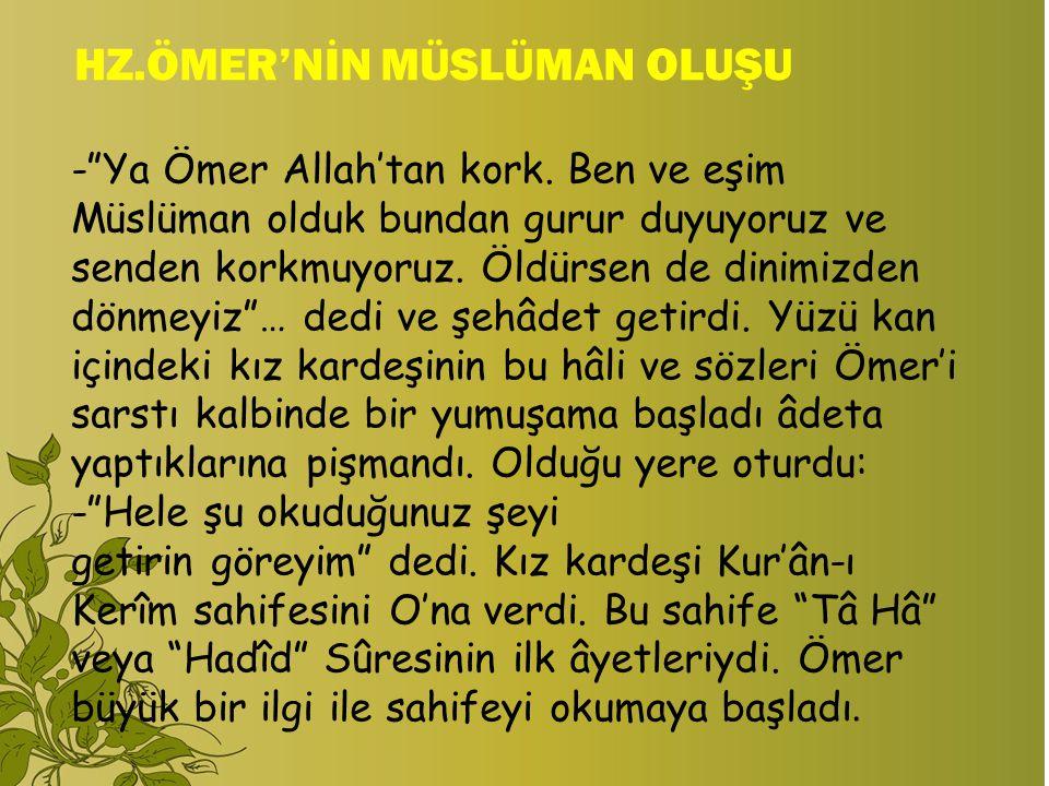 - Ya Ömer Allah'tan kork.Ben ve eşim Müslüman olduk bundan gurur duyuyoruz ve senden korkmuyoruz.