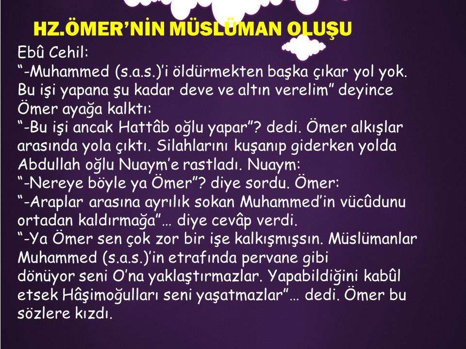 Ebû Cehil: -Muhammed (s.a.s.)'i öldürmekten başka çıkar yol yok.