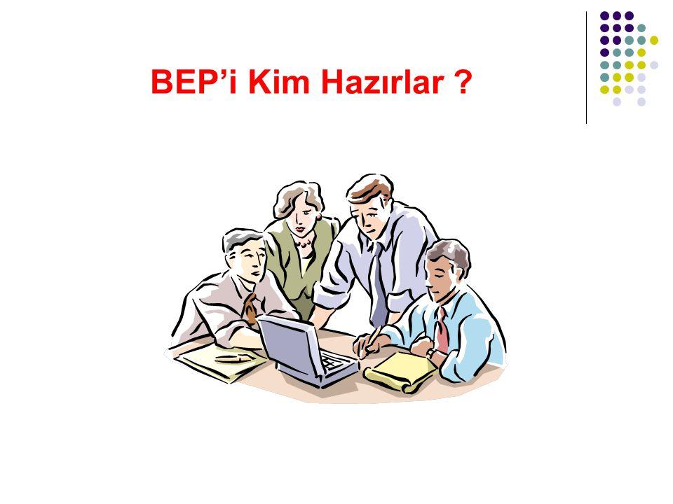 BEP'i Kim Hazırlar ?