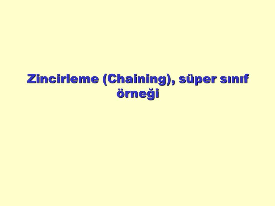 Zincirleme (Chaining), süper sınıf örneği