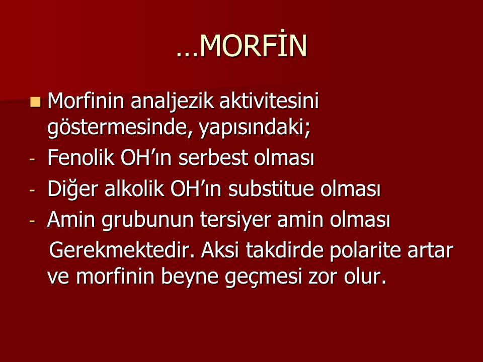 …MORFİN Morfinin analjezik aktivitesini göstermesinde, yapısındaki; Morfinin analjezik aktivitesini göstermesinde, yapısındaki; - Fenolik OH'ın serbes