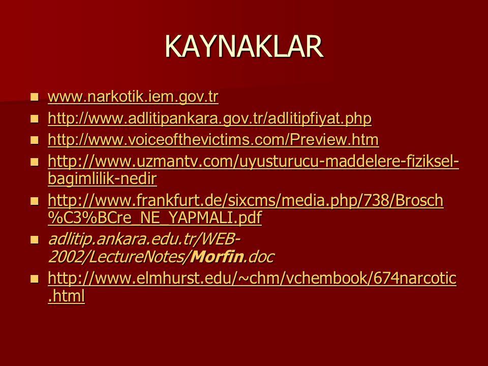 KAYNAKLAR www.narkotik.iem.gov.tr www.narkotik.iem.gov.tr www.narkotik.iem.gov.tr http://www.adlitipankara.gov.tr/adlitipfiyat.php http://www.adlitipa