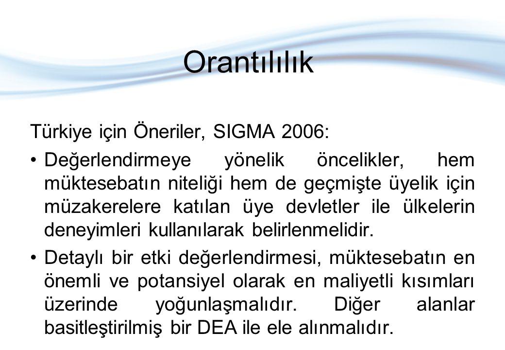 Orantılılık Türkiye için Öneriler, SIGMA 2006: Değerlendirmeye yönelik öncelikler, hem müktesebatın niteliği hem de geçmişte üyelik için müzakerelere katılan üye devletler ile ülkelerin deneyimleri kullanılarak belirlenmelidir.