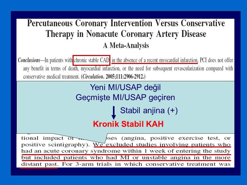 Troponin (-) Akut bir olay Ø Stabil anjina (+) Kronik İskemik Kalp hastalığı (Hurst) veya Kronik Koroner Kalp hastalığı (Braunwald) Önceden akut koroner olay yaşamış veya İKH'nın stabil şekilde ortaya çıktığı hastalar