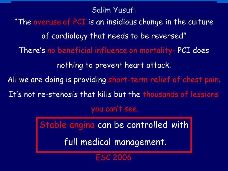 Unutmayalım! Dilate edilebilir bir lezyon sadece izole bir hedeftir Oysa arterioskleroz sıklıkla diffüz veya multifokal bir hastalıktır. Ve muhtemeldi