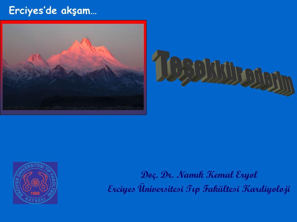Erciyes'de akşam… Doç. Dr. Namık Kemal Eryol Erciyes Üniversitesi Tıp Fakültesi Kardiyoloji