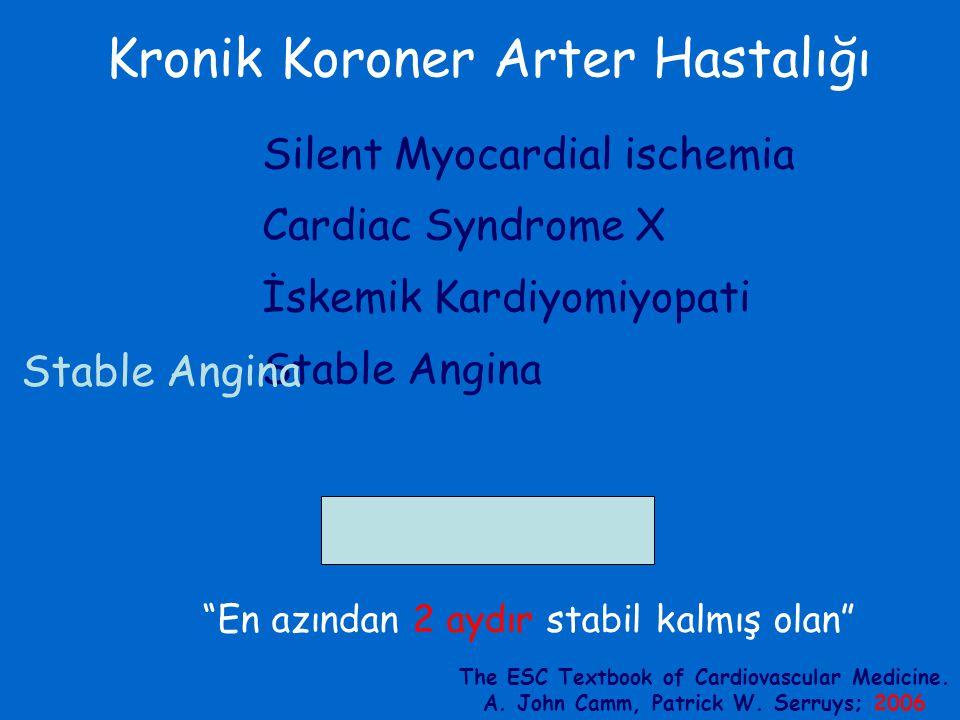 """Kronik Koroner Arter Hastalığı Silent Myocardial ischemia Cardiac Syndrome X İskemik Kardiyomiyopati Stable Angina Stable Angina """"En azından 2 aydır s"""