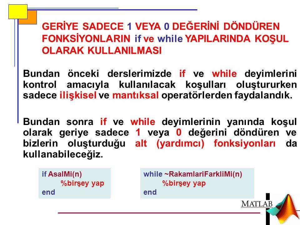 GizemliFonksiyon.m function GizemliFonksiyon(n) clc; if (n 20) disp( Beklenen Aralıkta Bir Giriş Değil. ); return; end for i=1:n if (i==1)||(i==n) for j=1:n fprintf( # ); %Ekrana # Bas end fprintf( \n ); else fprintf( @ ); %Ekrana @ Bas for j=2:(n-1) fprintf( ); %Ekrana Boşluk Bas end fprintf( @\n ); end Yanda verilen GizemliFonksiyon.m adlı fonksiyon m-dosyası genel olarak nasıl bir iş yapar.