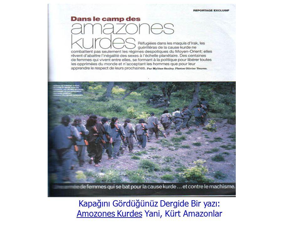 Kapağını Gördüğünüz Dergide Bir yazı: Amozones Kurdes Yani, Kürt Amazonlar
