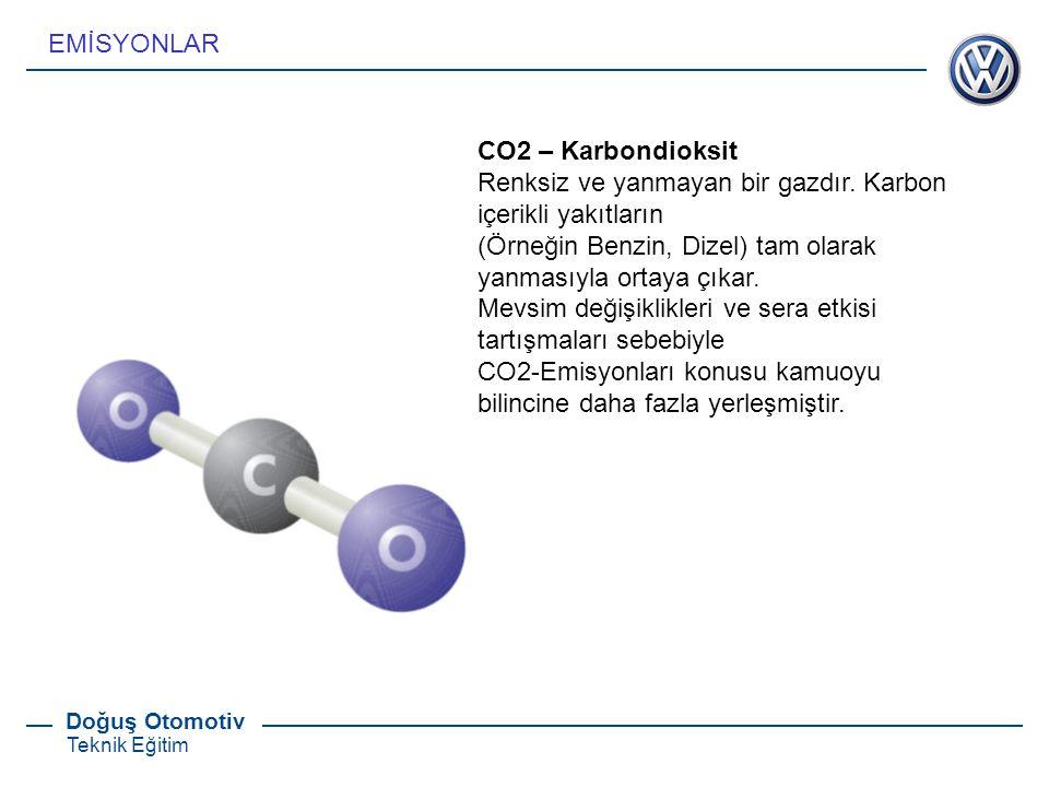 Doğuş Otomotiv Teknik Eğitim CO2 – Karbondioksit Renksiz ve yanmayan bir gazdır. Karbon içerikli yakıtların (Örneğin Benzin, Dizel) tam olarak yanması