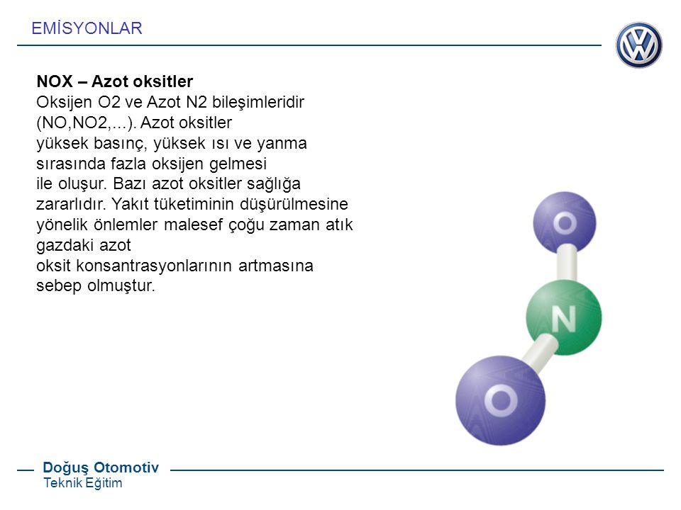 Doğuş Otomotiv Teknik Eğitim NOX – Azot oksitler Oksijen O2 ve Azot N2 bileşimleridir (NO,NO2,...). Azot oksitler yüksek basınç, yüksek ısı ve yanma s