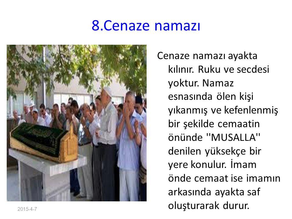 2015-4-7 8.Cenaze namazı Cenaze namazı ayakta kılınır.