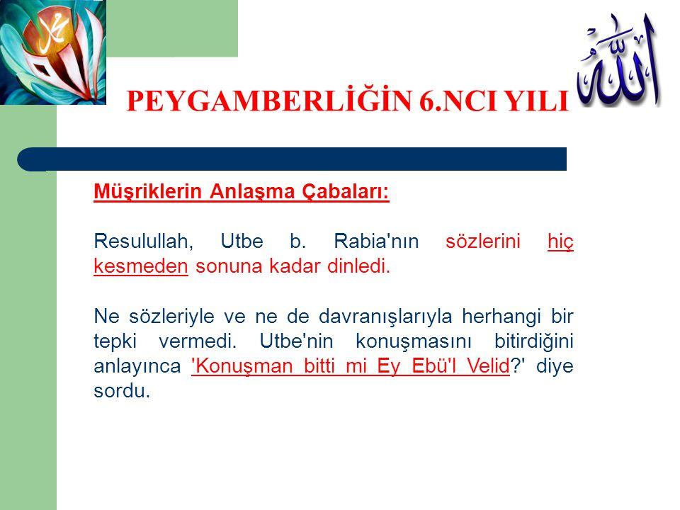 Müşriklerin Anlaşma Çabaları: Resulullah, Utbe b.