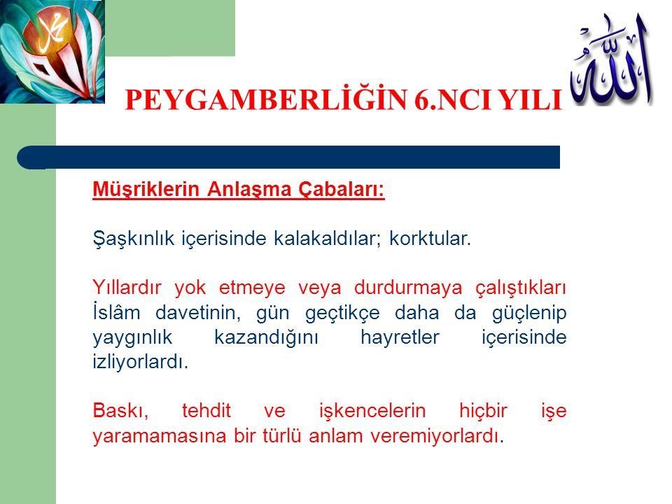 Müşriklerin Anlaşma Çabaları: Resulullah ı Meclise çağırıp konuşmaya karar verdiler.