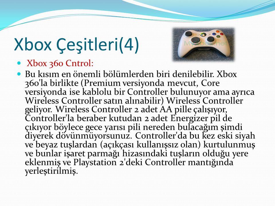 Xbox Çeşitleri(4) Xbox 360 Cntrol: Bu kısım en önemli bölümlerden biri denilebilir.