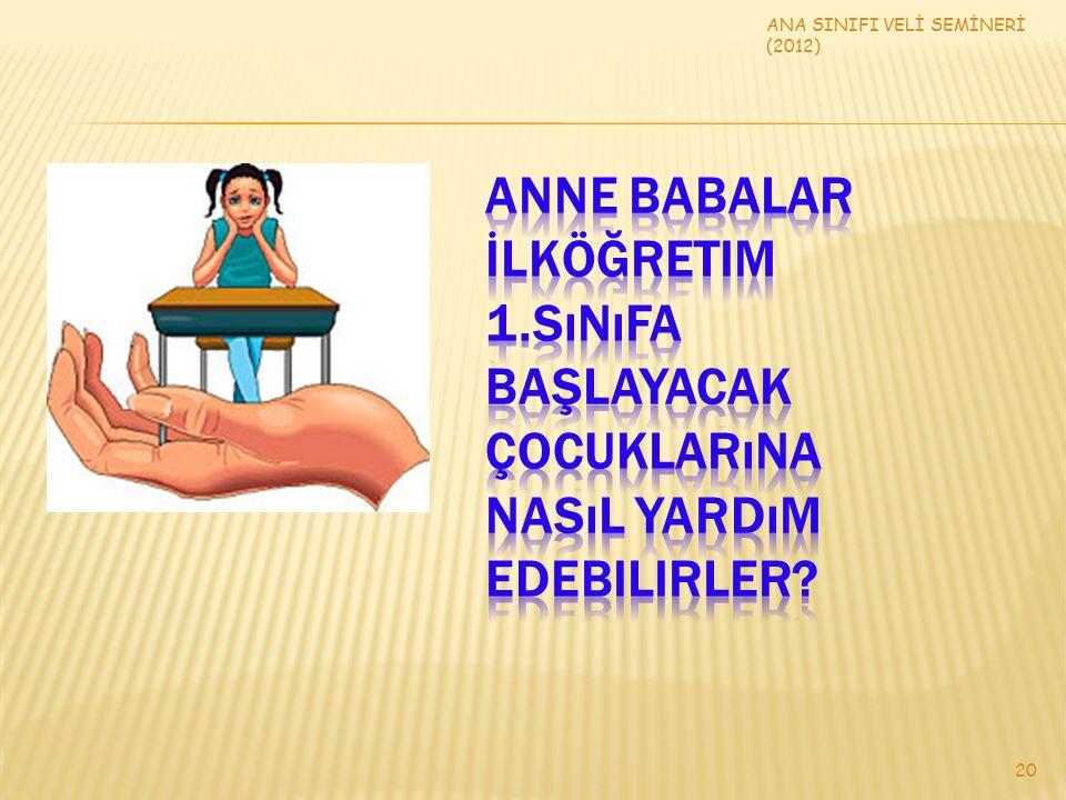 ANA SINIFI VELİ SEMİNERİ (2012) 20