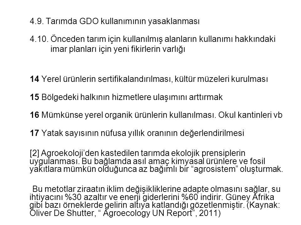 4.9. Tarımda GDO kullanımının yasaklanması 4.10. Önceden tarım için kullanılmış alanların kullanımı hakkındaki imar planları için yeni fikirlerin varl