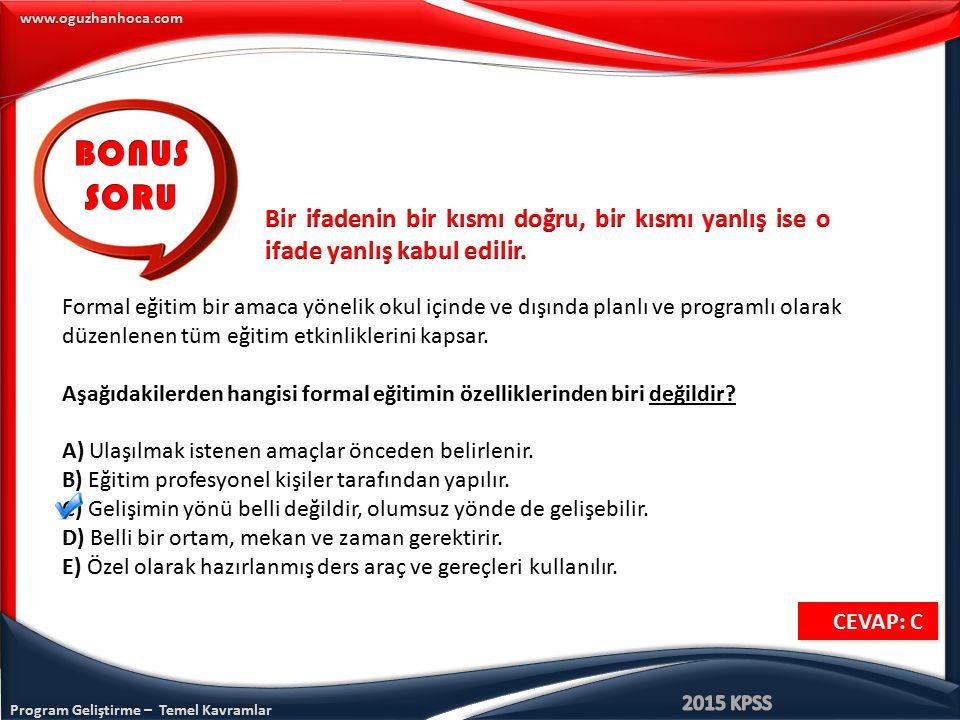 www.oguzhanhoca.com Formal eğitim bir amaca yönelik okul içinde ve dışında planlı ve programlı olarak düzenlenen tüm eğitim etkinliklerini kapsar. Aşa