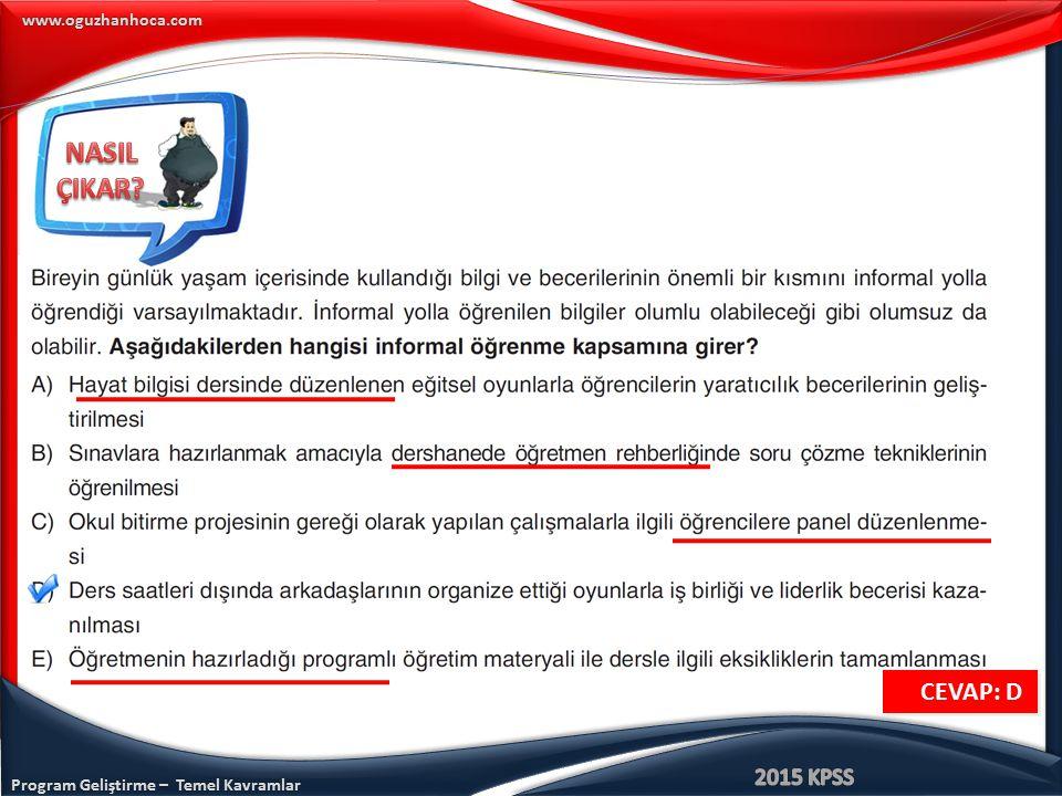 Program Geliştirme – Temel Kavramlar www.oguzhanhoca.com CEVAP: D