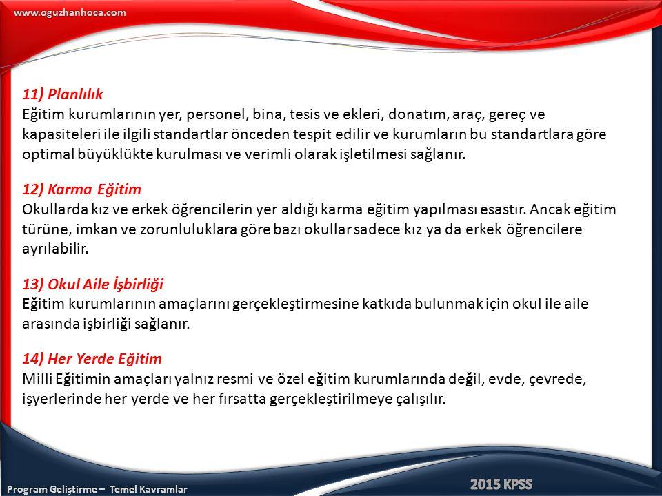 Program Geliştirme – Temel Kavramlar www.oguzhanhoca.com 11) Planlılık Eğitim kurumlarının yer, personel, bina, tesis ve ekleri, donatım, araç, gereç