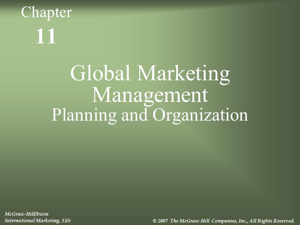 11 - 2 Büyüyen pazarlar için küresel rekabetle karşılaşan çokuluslu işletmeler pazarlama stratejilerini ve örgütsel yapılarını değiştirirler.