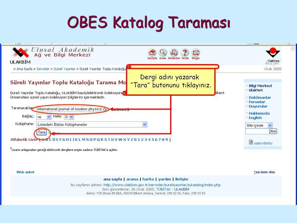"""OBES Katalog Taraması Dergi adını yazarak """"Tara"""" butonunu tıklayınız."""