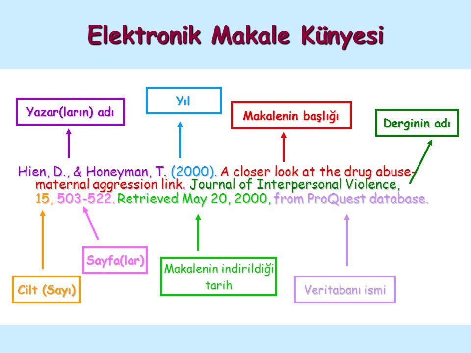 Elektronik Makale Künyesi Hien, D., & Honeyman, T. (2000). A closer look at the drug abuse- maternal aggression link. Journal of Interpersonal Violenc