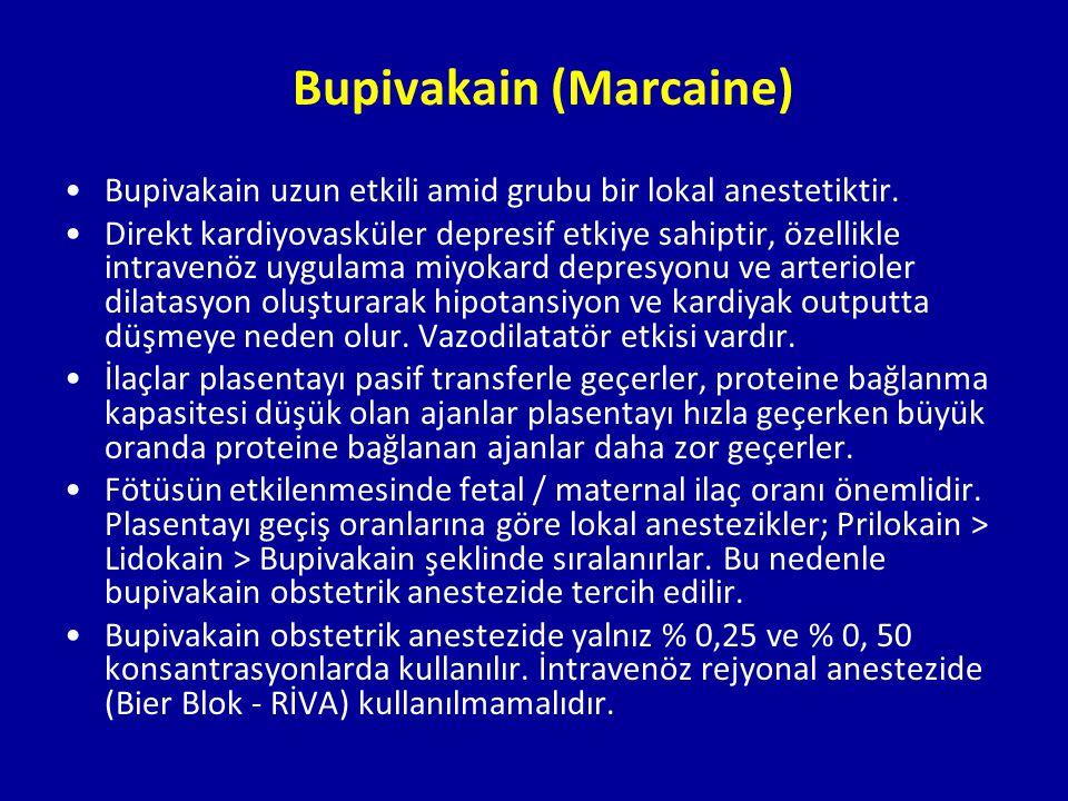 Bupivakain (Marcaine) Bupivakain uzun etkili amid grubu bir lokal anestetiktir. Direkt kardiyovasküler depresif etkiye sahiptir, özellikle intravenöz
