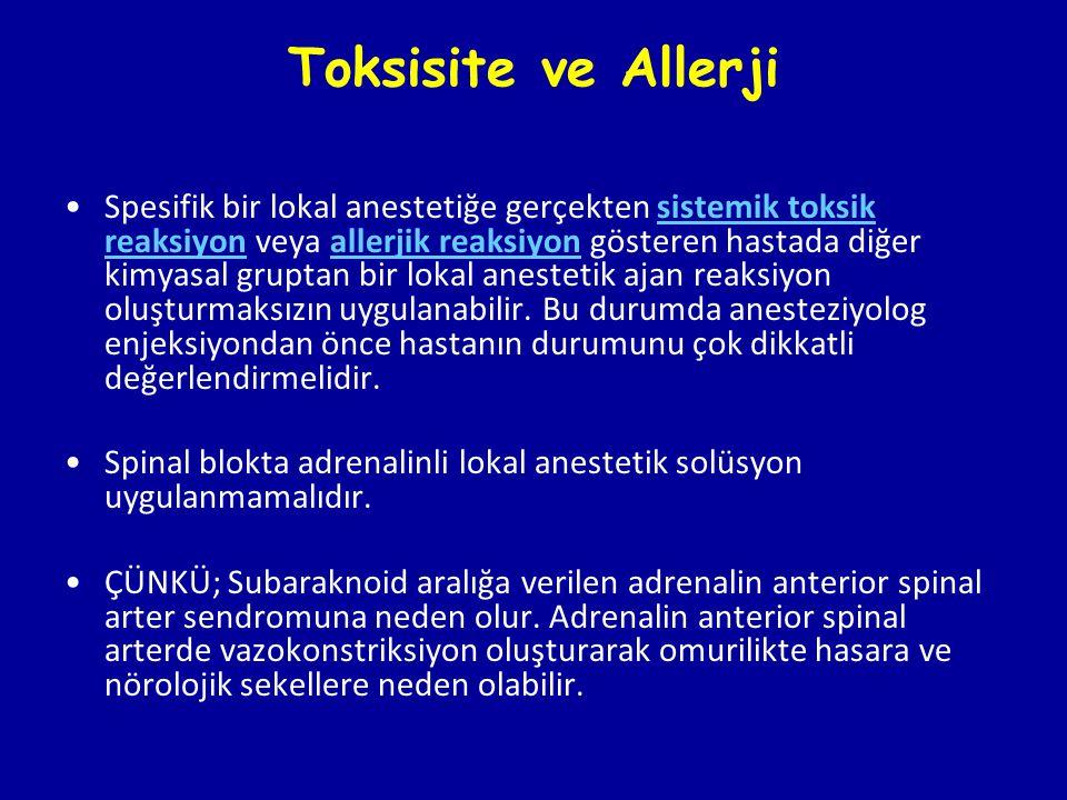 Toksisite ve Allerji Spesifik bir lokal anestetiğe gerçekten sistemik toksik reaksiyon veya allerjik reaksiyon gösteren hastada diğer kimyasal gruptan