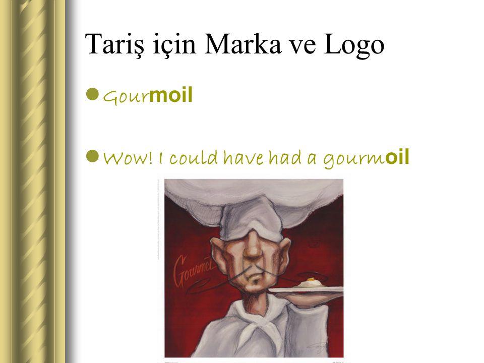 Tariş için Marka ve Logo Gour moil Wow! I could have had a gourm oil