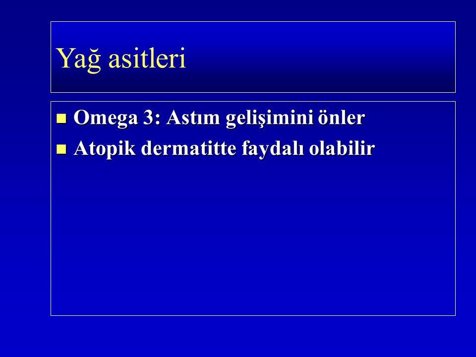 Omega 3: Astım gelişimini önler Omega 3: Astım gelişimini önler Atopik dermatitte faydalı olabilir Atopik dermatitte faydalı olabilir Yağ asitleri