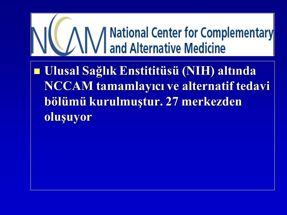 Ulusal Sağlık Enstititüsü (NIH) altında NCCAM tamamlayıcı ve alternatif tedavi bölümü kurulmuştur. 27 merkezden oluşuyor Ulusal Sağlık Enstititüsü (NI