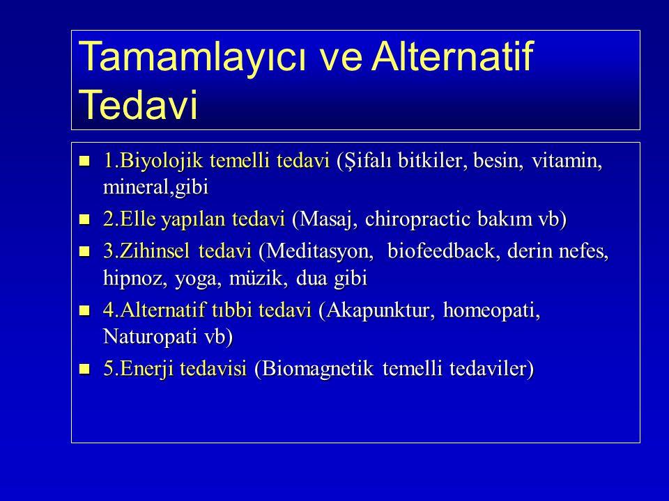 1.Biyolojik temelli tedavi (Şifalı bitkiler, besin, vitamin, mineral,gibi 1.Biyolojik temelli tedavi (Şifalı bitkiler, besin, vitamin, mineral,gibi 2.