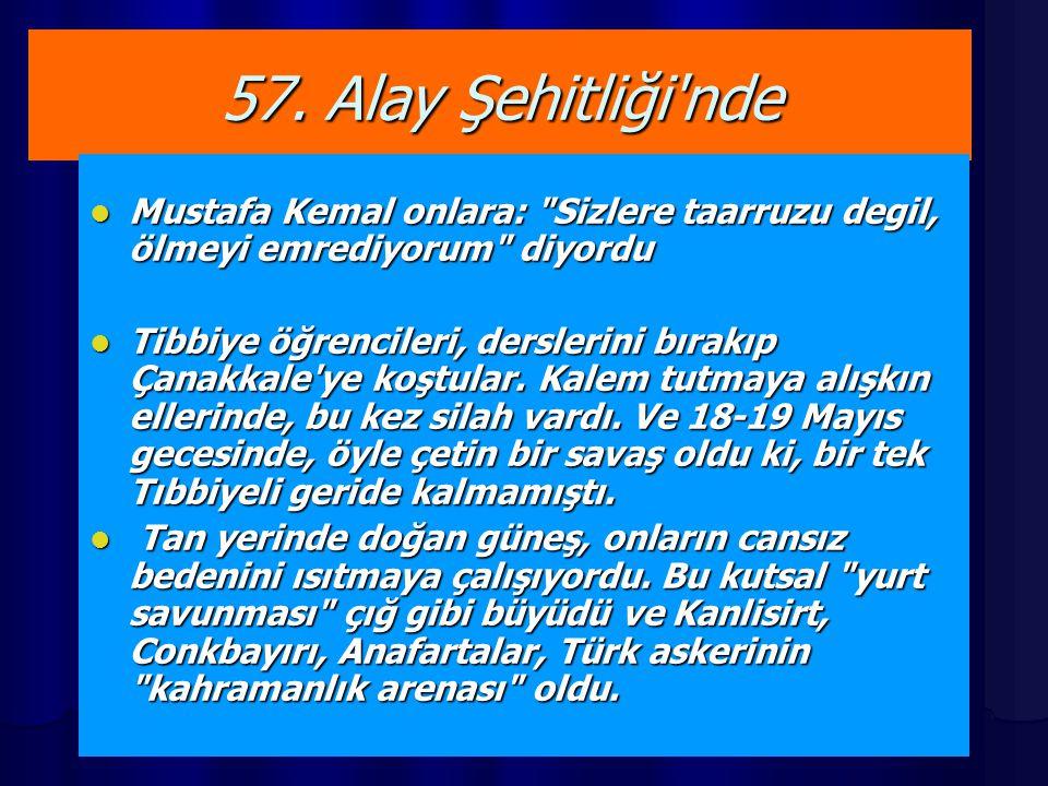 57. Alay Şehitliği'nde Mustafa Kemal onlara: