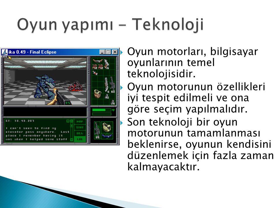  Oyun motorları, bilgisayar oyunlarının temel teknolojisidir.