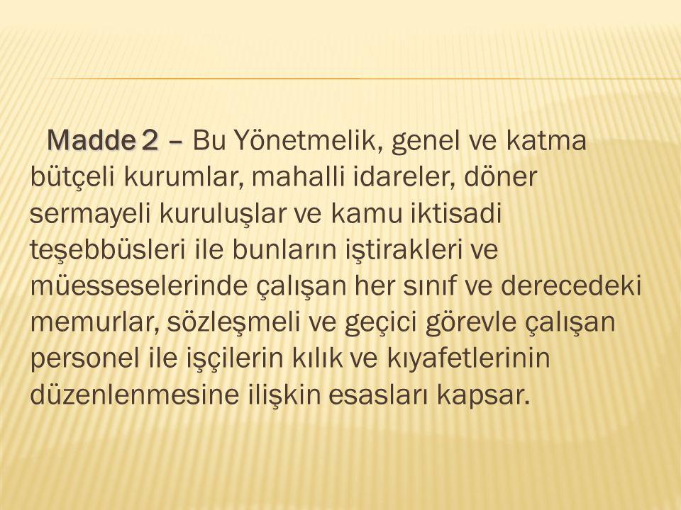 Madde 3 – Madde 3 – Bu Yönetmelikte geçen; a.a.